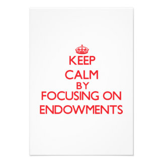 Keep Calm by focusing on ENDOWMENTS Personalized Invite