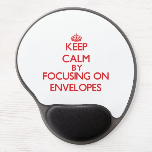Keep Calm by focusing on ENVELOPES Gel Mouse Mats
