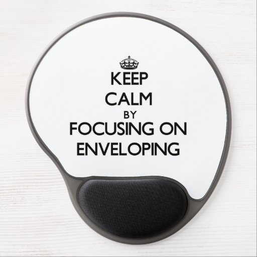 Keep Calm by focusing on ENVELOPING Gel Mouse Pad