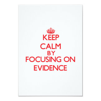 Keep Calm by focusing on EVIDENCE Invitations
