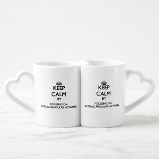 Keep Calm by focusing on EXTRACURRICULAR ACTIVITIE Lovers Mug Set