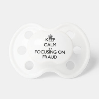 Keep Calm by focusing on Fraud Pacifier