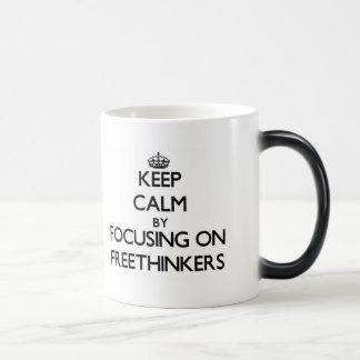 Keep Calm by focusing on Freethinkers Mugs