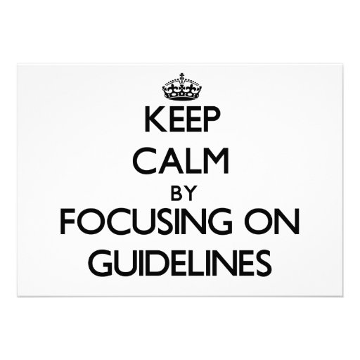 Keep Calm by focusing on Guidelines Custom Invitations