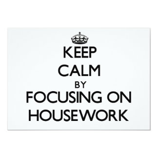Keep Calm by focusing on Housework Invite