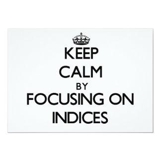 Keep Calm by focusing on Indices 13 Cm X 18 Cm Invitation Card