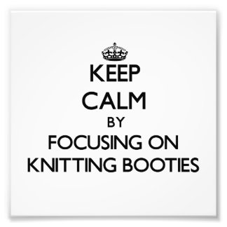 Keep Calm by focusing on Knitting Booties Photograph