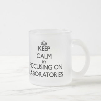 Keep Calm by focusing on Laboratories Coffee Mugs
