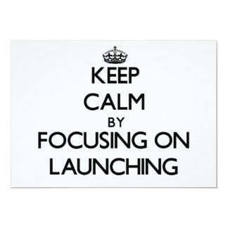Keep Calm by focusing on Launching 13 Cm X 18 Cm Invitation Card