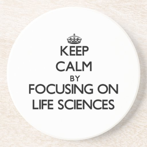Keep calm by focusing on Life Sciences Drink Coasters