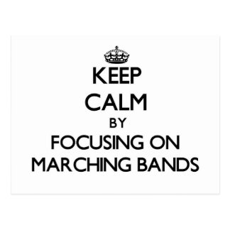 Keep Calm by focusing on Marching Bands Postcards