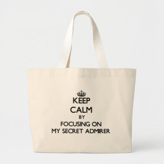 Keep Calm by focusing on My Secret Admirer Tote Bags