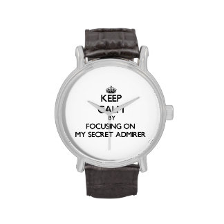 Keep Calm by focusing on My Secret Admirer Watches