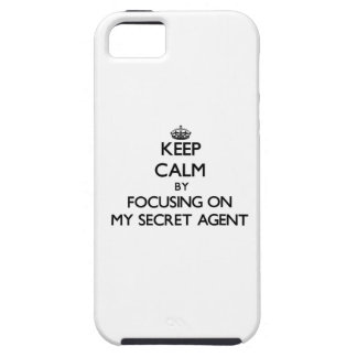 Keep Calm by focusing on My Secret Agent iPhone 5 Case
