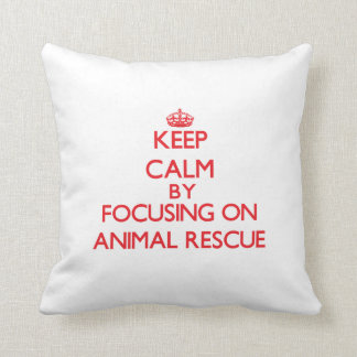 Keep calm by focusing on on Animal Rescue Pillow