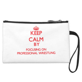 Keep calm by focusing on on Professional Wrestling Wristlets