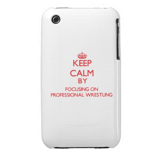 Keep calm by focusing on on Professional Wrestling iPhone 3 Cases