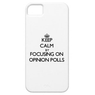 Keep Calm by focusing on Opinion Polls iPhone 5 Covers