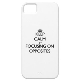 Keep Calm by focusing on Opposites iPhone 5 Case