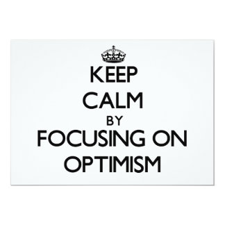 Keep Calm by focusing on Optimism Invites