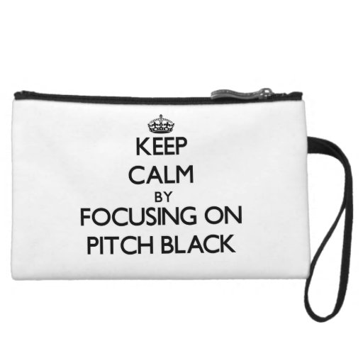Keep Calm by focusing on Pitch Black Wristlet Clutch