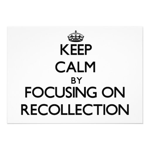 Keep Calm by focusing on Recollection Personalized Announcements