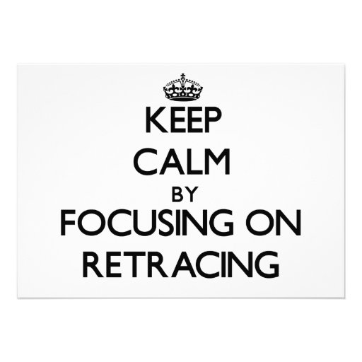 Keep Calm by focusing on Retracing Announcements