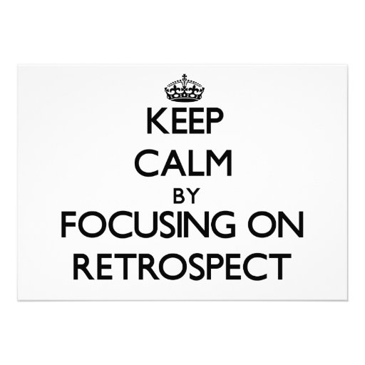 Keep Calm by focusing on Retrospect Invites