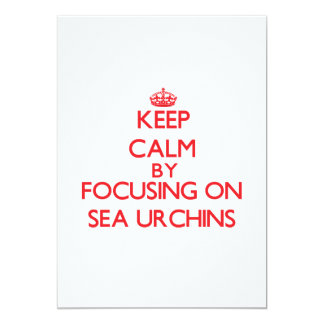 Keep calm by focusing on Sea Urchins Invitation