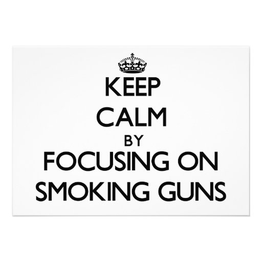 Keep Calm by focusing on Smoking Guns Personalized Announcement