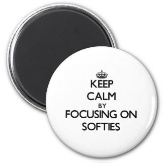 Keep Calm by focusing on Softies Fridge Magnet