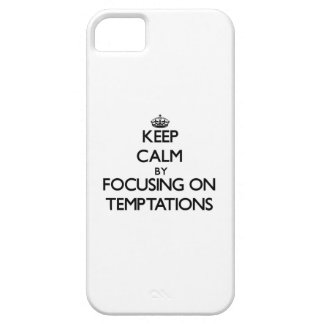 Keep Calm by focusing on Temptations iPhone 5 Cases