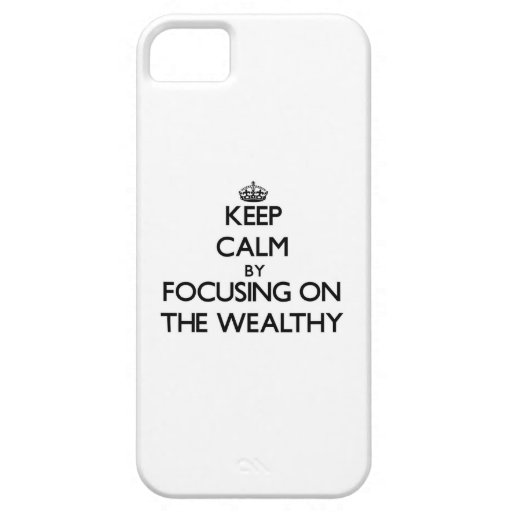 Keep Calm by focusing on The Wealthy iPhone 5 Case