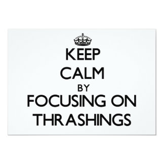 Keep Calm by focusing on Thrashings Personalized Announcements