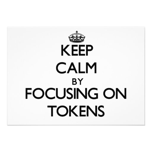 Keep Calm by focusing on Tokens Card