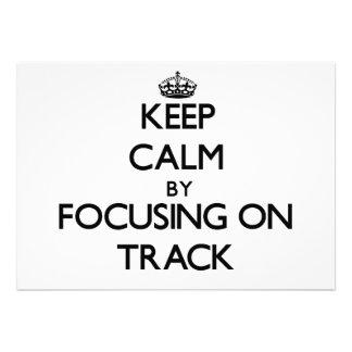 Keep Calm by focusing on Track Custom Invitations