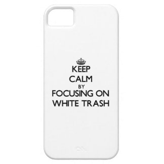 Keep Calm by focusing on White Trash iPhone 5 Cover