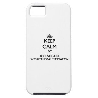 Keep Calm by focusing on Withstanding Temptation iPhone 5 Cover