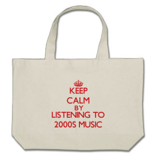 Keep calm by listening to 2000S MUSIC Bag