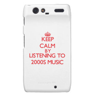 Keep calm by listening to 2000S MUSIC Motorola Droid RAZR Case
