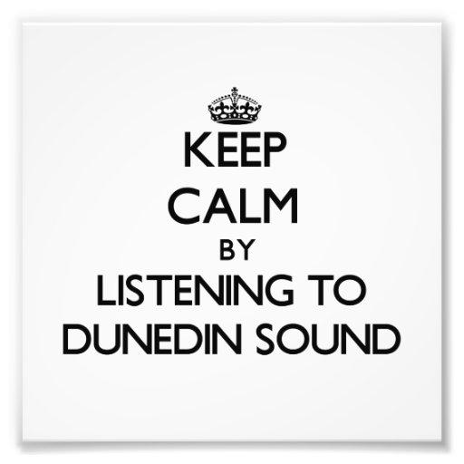 Keep calm by listening to DUNEDIN SOUND Photo Art