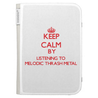 Keep calm by listening to MELODIC THRASH METAL Case For The Kindle
