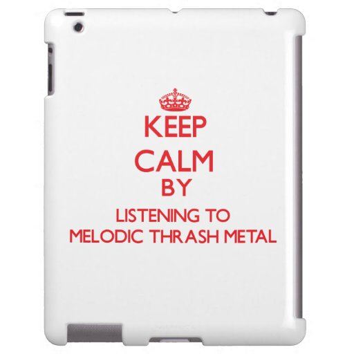 Keep calm by listening to MELODIC THRASH METAL