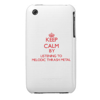 Keep calm by listening to MELODIC THRASH METAL Case-Mate iPhone 3 Case