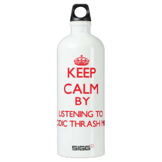 Keep calm by listening to MELODIC THRASH METAL SIGG Traveller 1.0L Water Bottle