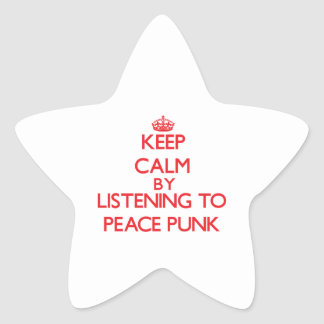 Keep calm by listening to PEACE PUNK Stickers
