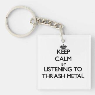 Keep calm by listening to THRASH METAL Key Chain