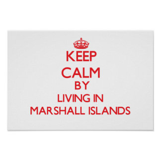 Keep Calm by living in Marshall Islands Print