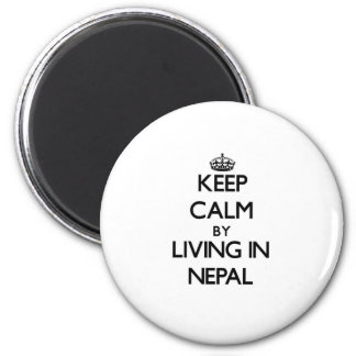 Keep Calm by Living in Nepal Refrigerator Magnets