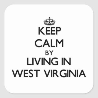Keep Calm by Living in West Virginia Sticker